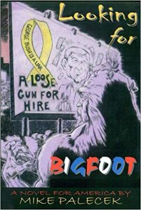 Looking for Bigfoot: A New Novel for America
