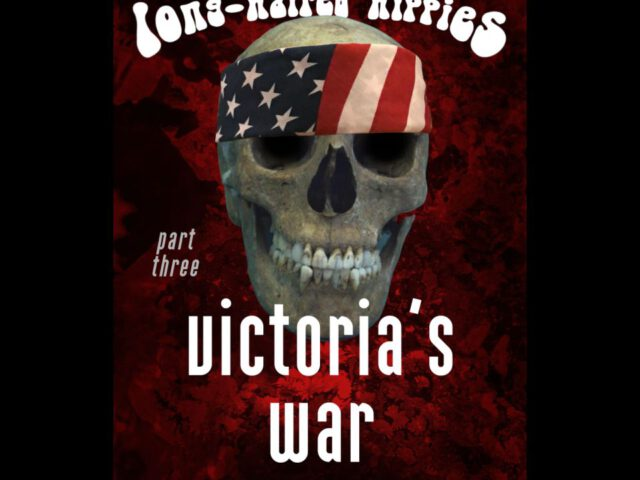 Victoria's War (Last of the Long-Haired Hippies book 3)